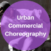 Urban Commercial Chorepgraphy / Man. / 18.00-19.15 (Vår 2020)